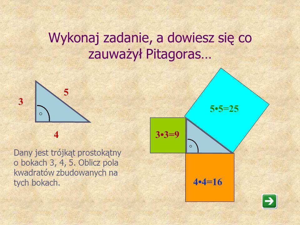Wykonaj zadanie, a dowiesz się co zauważył Pitagoras…