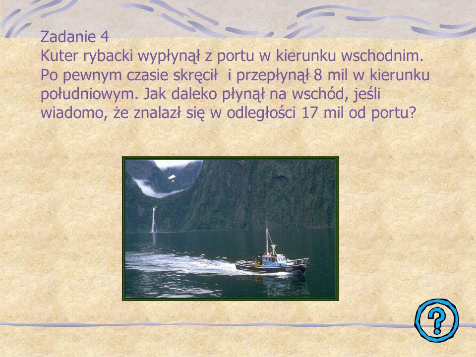 Zadanie 4 Kuter rybacki wypłynął z portu w kierunku wschodnim