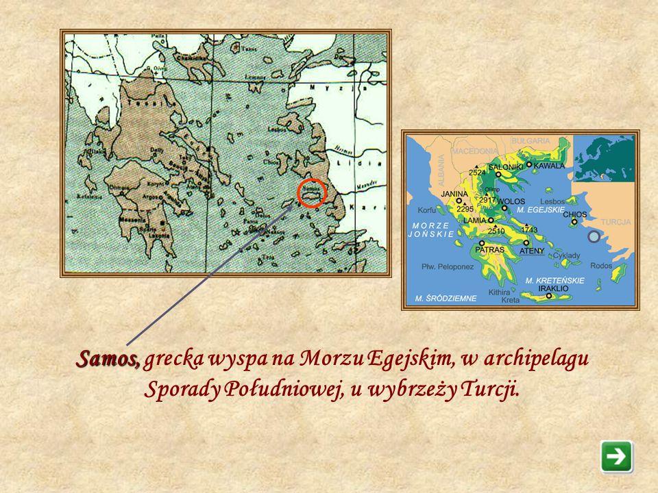 Samos, grecka wyspa na Morzu Egejskim, w archipelagu Sporady Południowej, u wybrzeży Turcji.