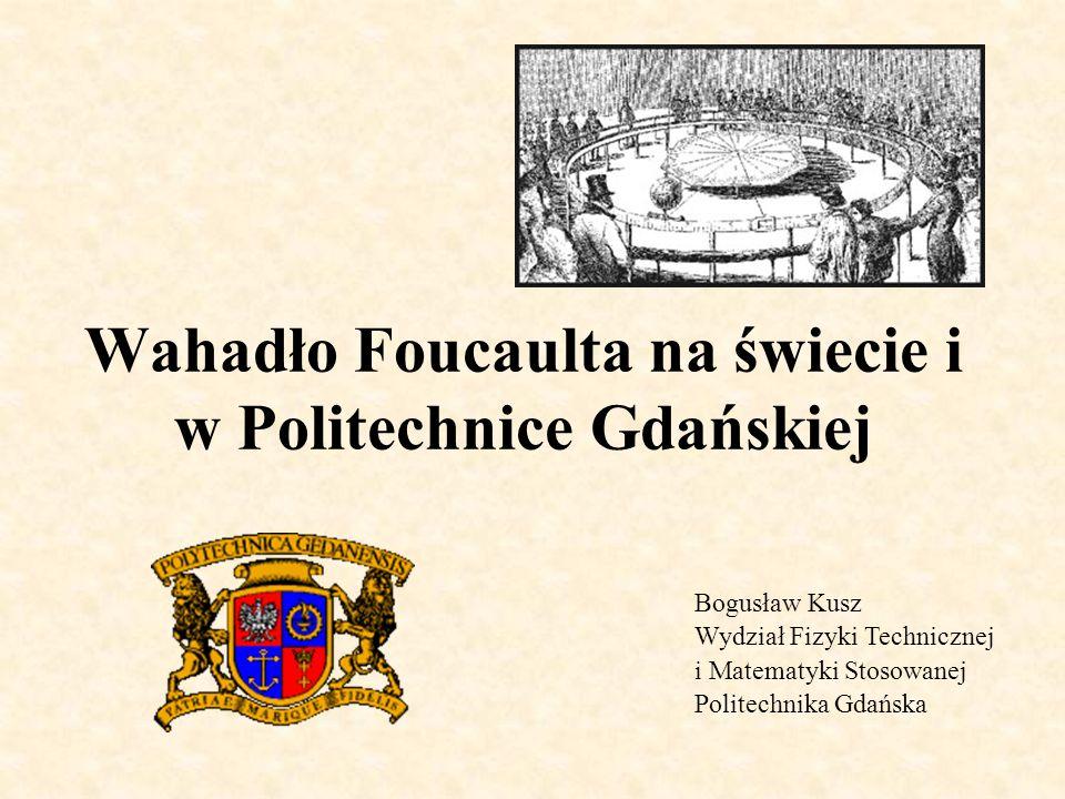 Wahadło Foucaulta na świecie i w Politechnice Gdańskiej