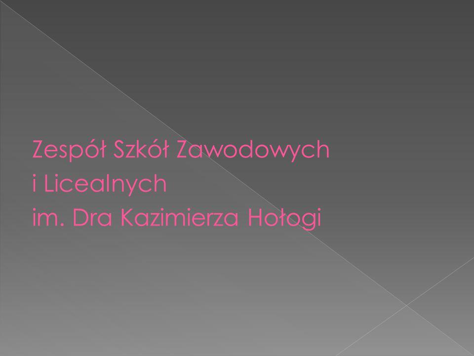 Zespół Szkół Zawodowych i Licealnych im. Dra Kazimierza Hołogi