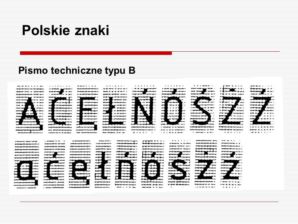 Polskie znaki Pismo techniczne typu B