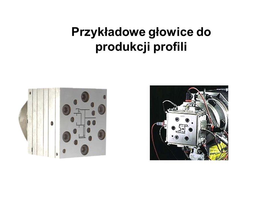 Przykładowe głowice do produkcji profili