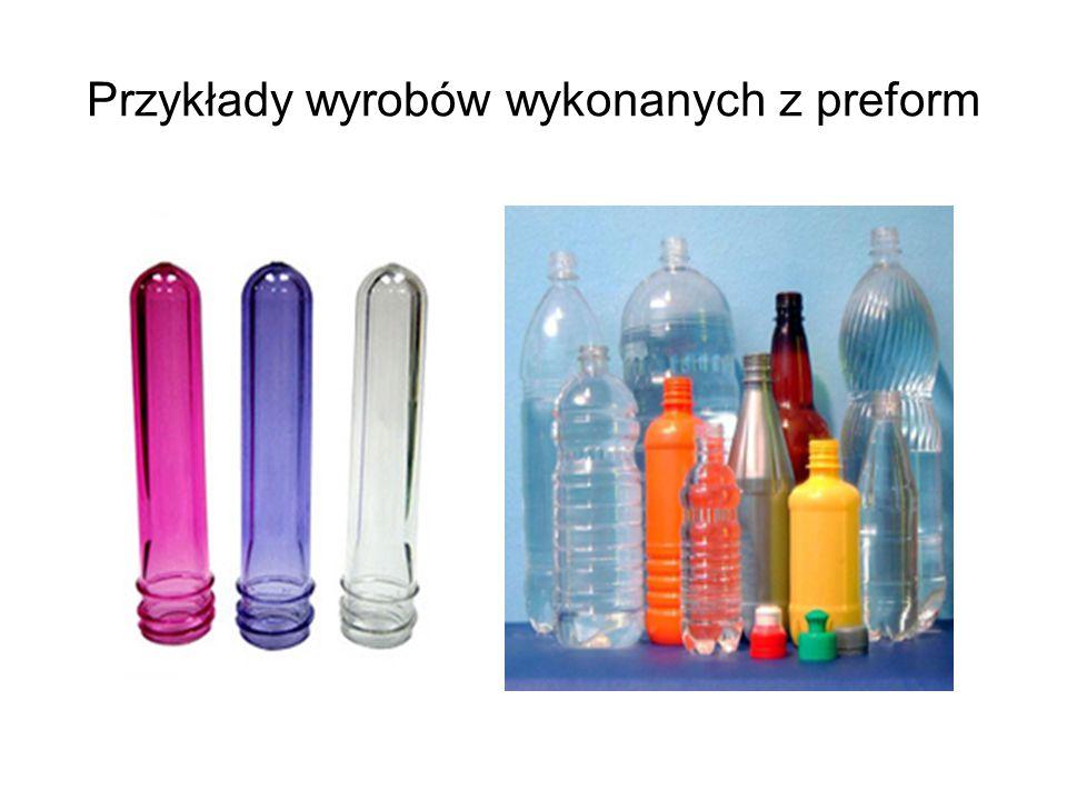 Przykłady wyrobów wykonanych z preform