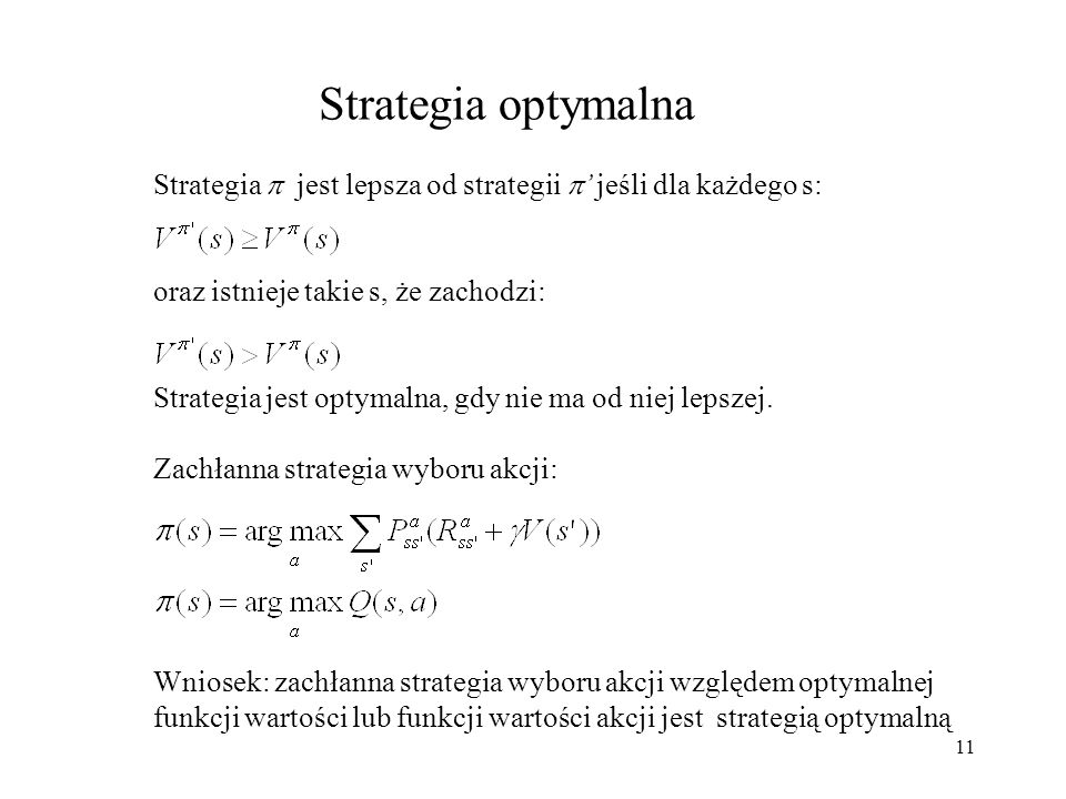 Strategia optymalnaStrategia  jest lepsza od strategii ' jeśli dla każdego s: oraz istnieje takie s, że zachodzi: