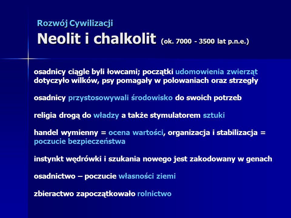 Rozwój Cywilizacji Neolit i chalkolit (ok. 7000 - 3500 lat p.n.e.)