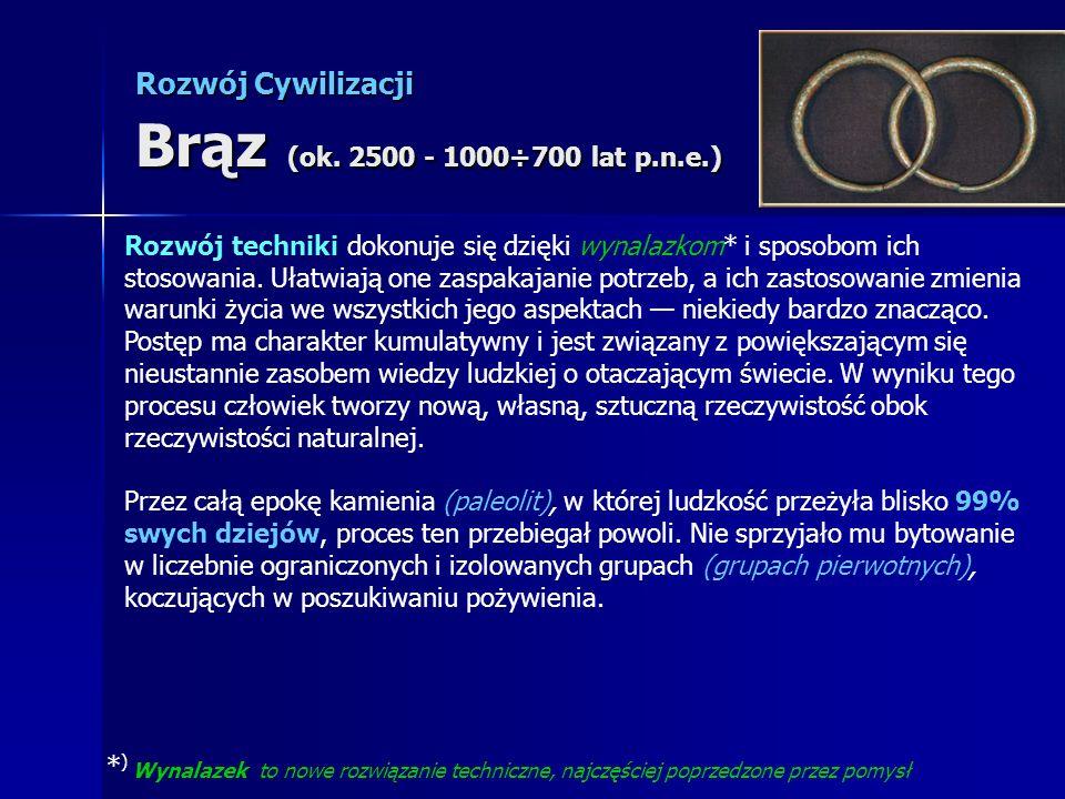 Rozwój Cywilizacji Brąz (ok. 2500 - 1000÷700 lat p.n.e.)