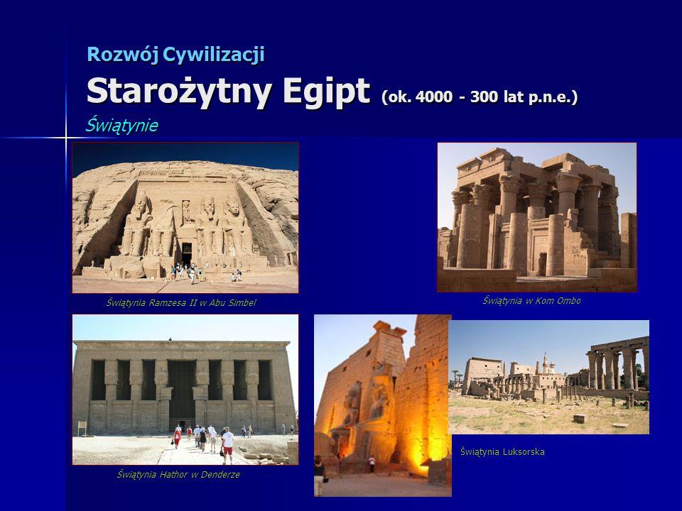 Rozwój Cywilizacji Starożytny Egipt (ok. 4000 - 300 lat p.n.e.)