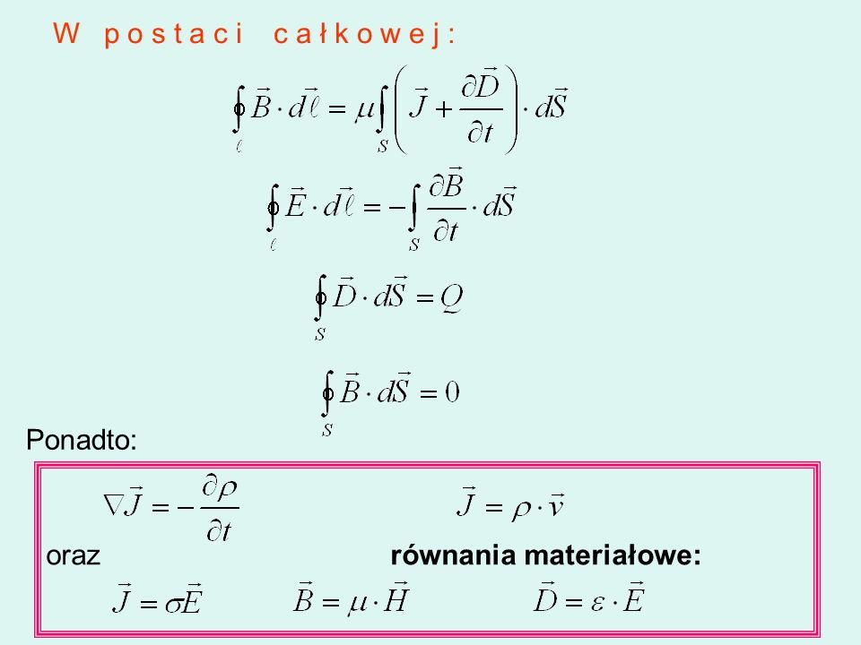 W p o s t a c i c a ł k o w e j : Ponadto: oraz równania materiałowe: