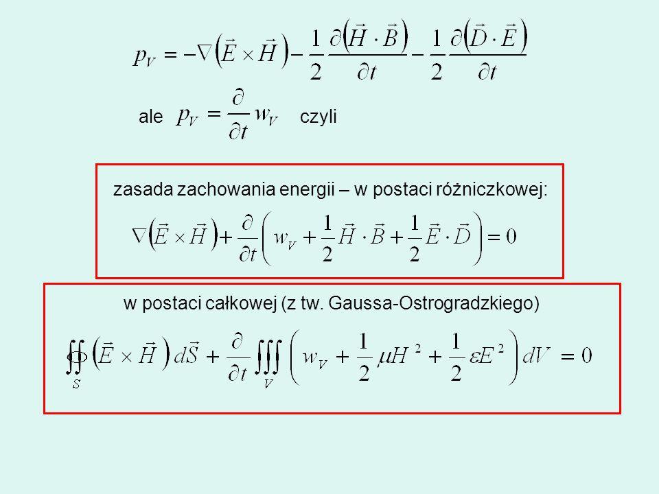 ale czyli. zasada zachowania energii – w postaci różniczkowej: w postaci całkowej (z tw.