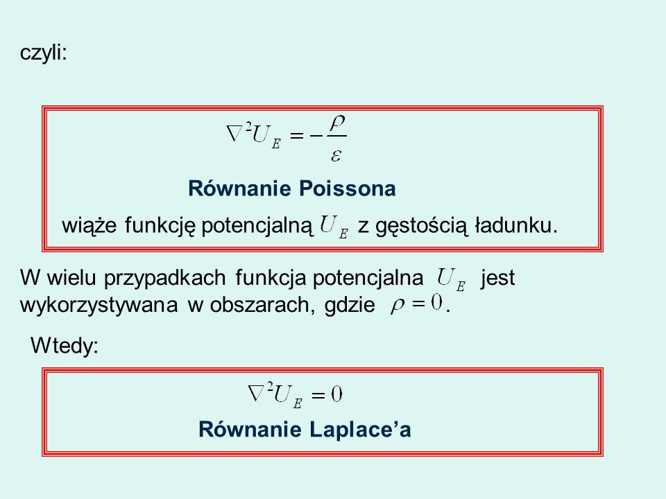 czyli:Równanie Poissona. wiąże funkcję potencjalną z gęstością ładunku.