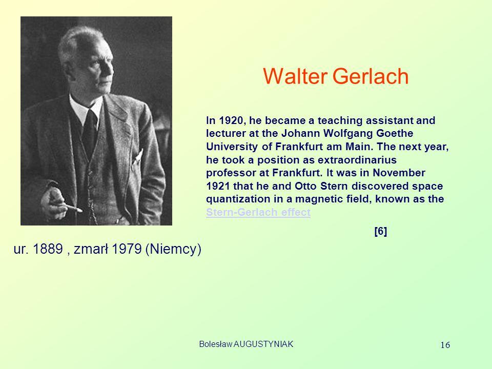 Walter Gerlach ur. 1889 , zmarł 1979 (Niemcy)