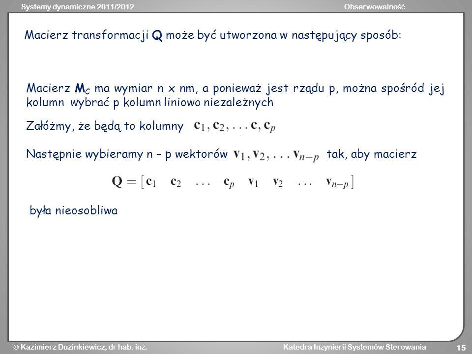 Macierz transformacji Q może być utworzona w następujący sposób:
