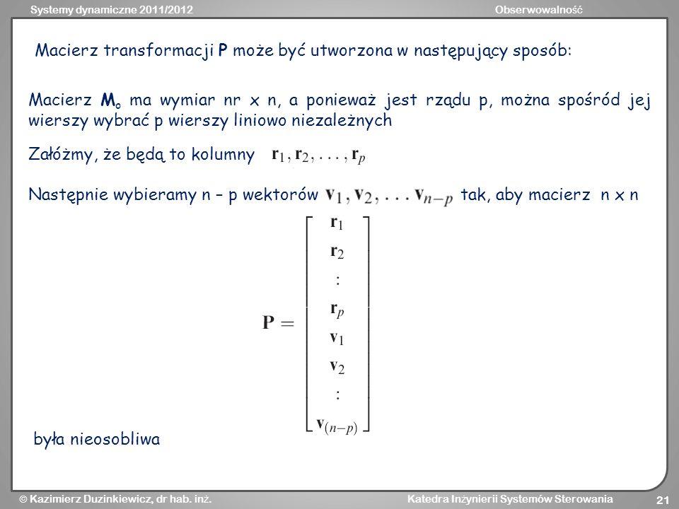 Macierz transformacji P może być utworzona w następujący sposób: