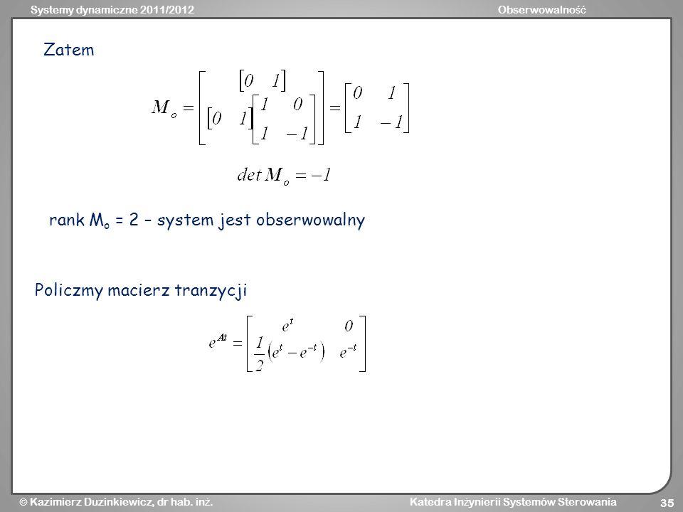 Zatem rank Mo = 2 – system jest obserwowalny Policzmy macierz tranzycji