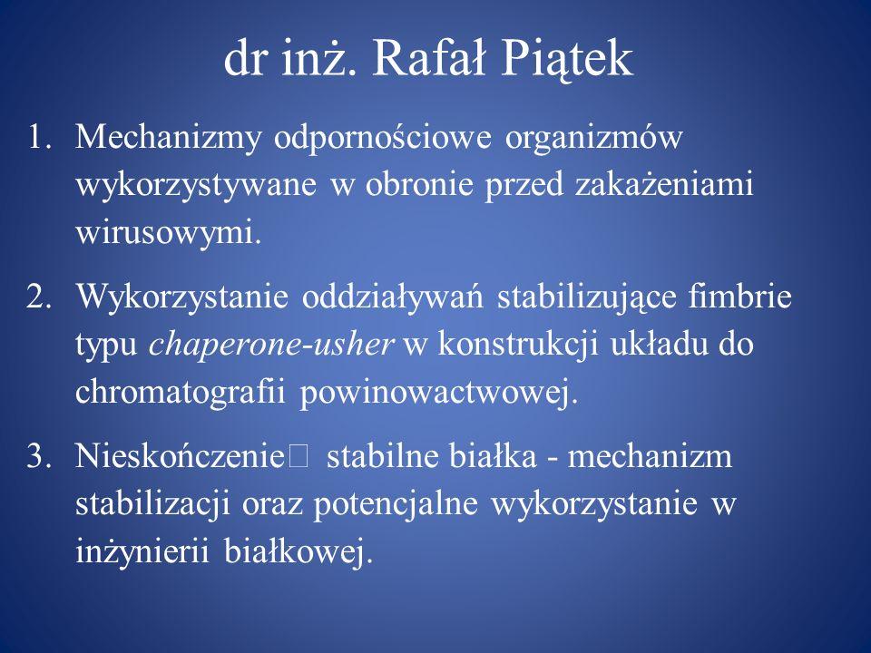 dr inż. Rafał PiątekMechanizmy odpornościowe organizmów wykorzystywane w obronie przed zakażeniami wirusowymi.