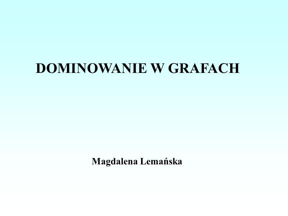 DOMINOWANIE W GRAFACH Magdalena Lemańska