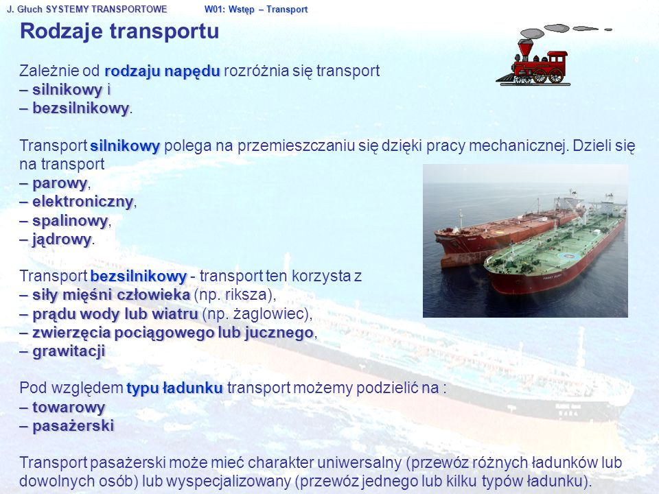 Rodzaje transportu Zależnie od rodzaju napędu rozróżnia się transport