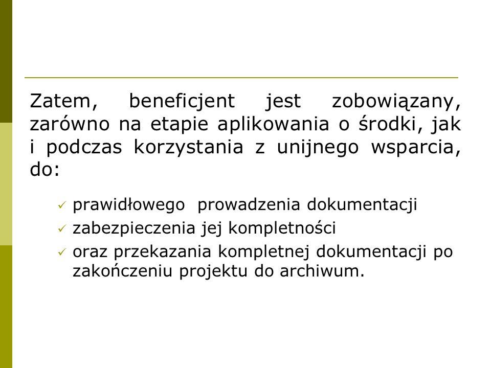 Zatem, beneficjent jest zobowiązany, zarówno na etapie aplikowania o środki, jak i podczas korzystania z unijnego wsparcia, do: