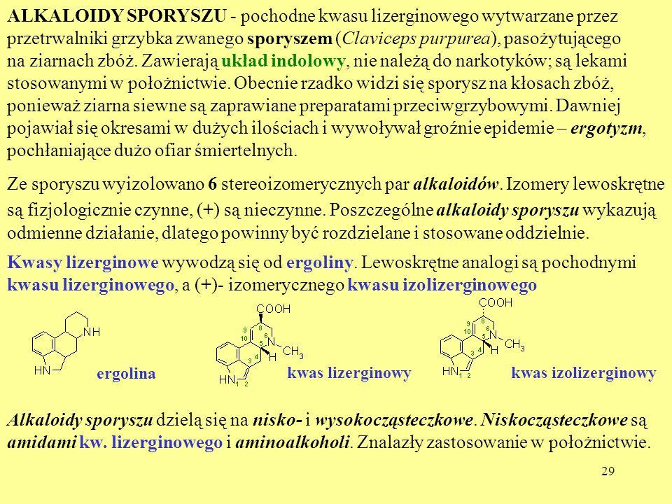 ALKALOIDY SPORYSZU - pochodne kwasu lizerginowego wytwarzane przez przetrwalniki grzybka zwanego sporyszem (Claviceps purpurea), pasożytującego