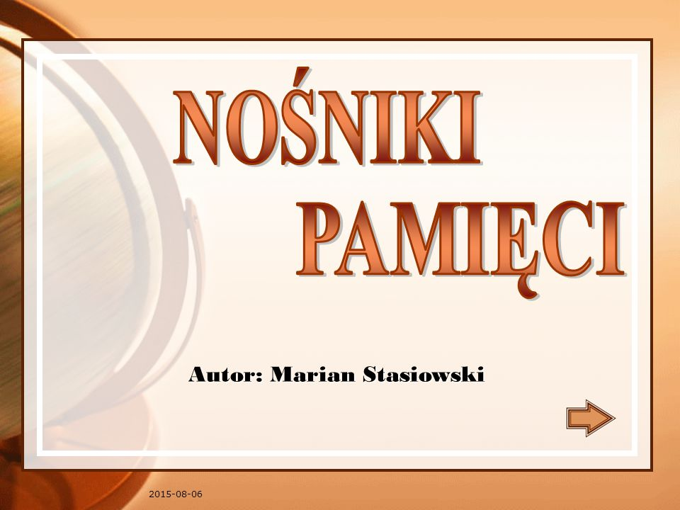 NOŚNIKI PAMIĘCI Autor: Marian Stasiowski 2017-04-19