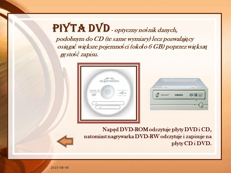 Płyta DVD - optyczny nośnik danych, podobnym do CD (te same wymiary) lecz pozwalający osiągać większe pojemności (około 6 GB) poprzez większą gęstość zapisu.