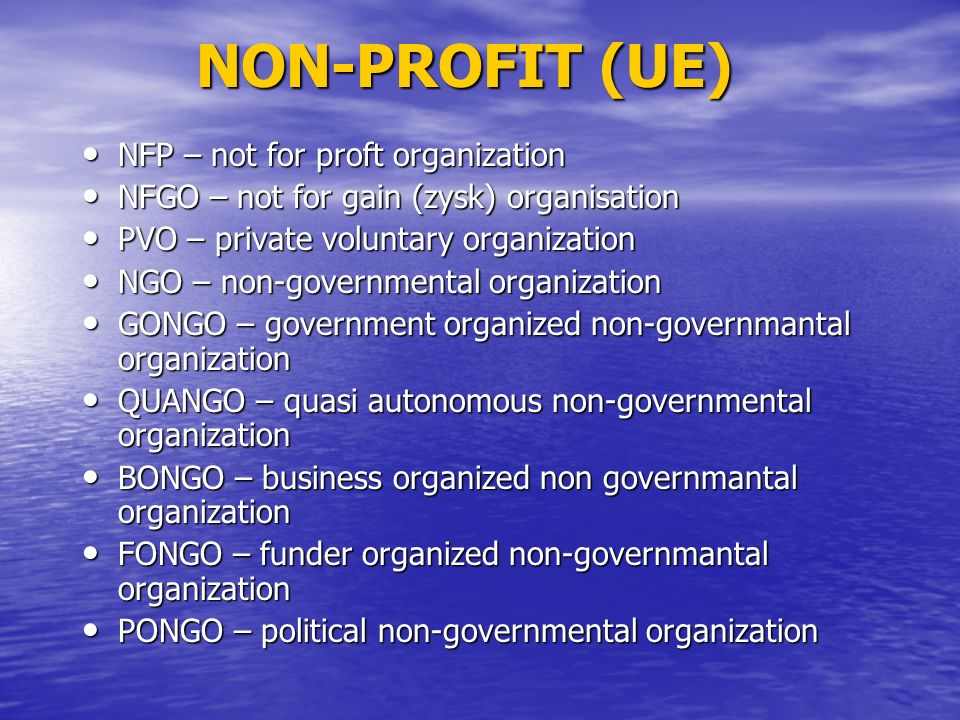 NON-PROFIT (UE) NFP – not for proft organization