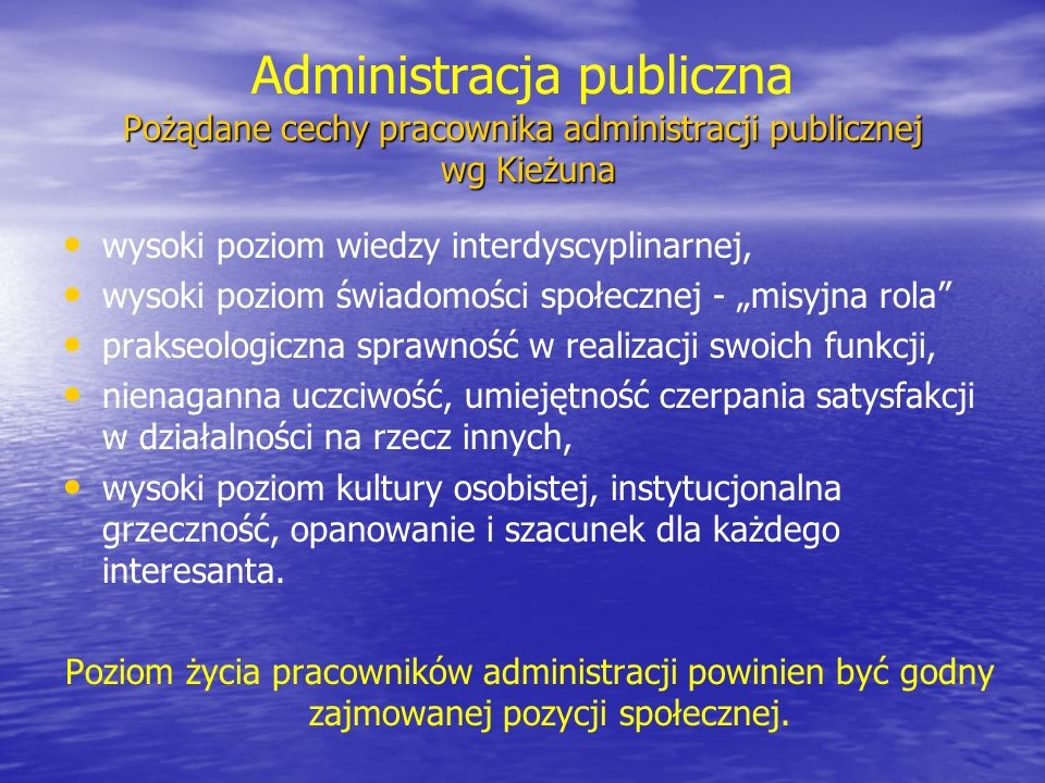 Administracja publiczna Pożądane cechy pracownika administracji publicznej wg Kieżuna