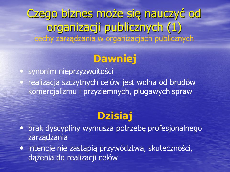 Czego biznes może się nauczyć od organizacji publicznych (1) cechy zarządzania w organizacjach publicznych