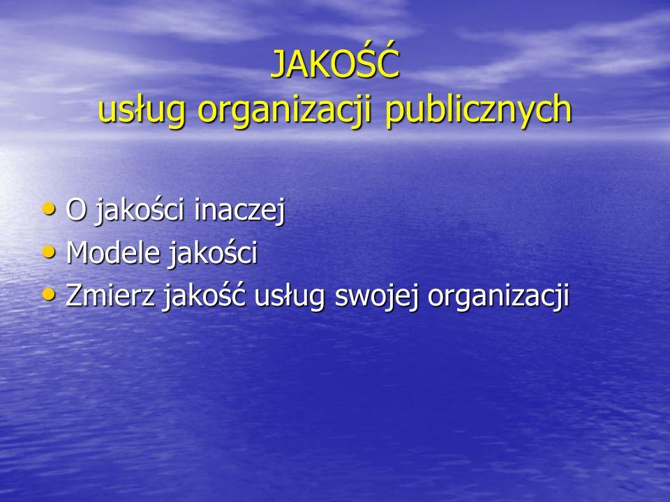 JAKOŚĆ usług organizacji publicznych
