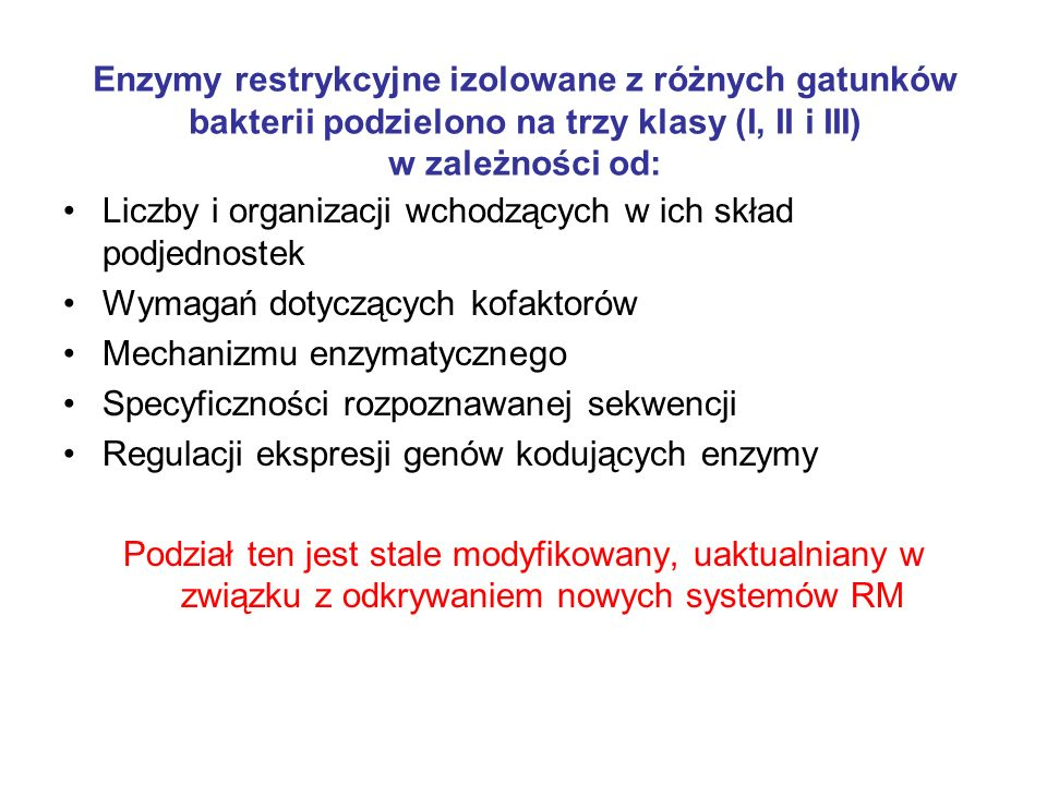 Enzymy restrykcyjne izolowane z różnych gatunków bakterii podzielono na trzy klasy (I, II i III) w zależności od: