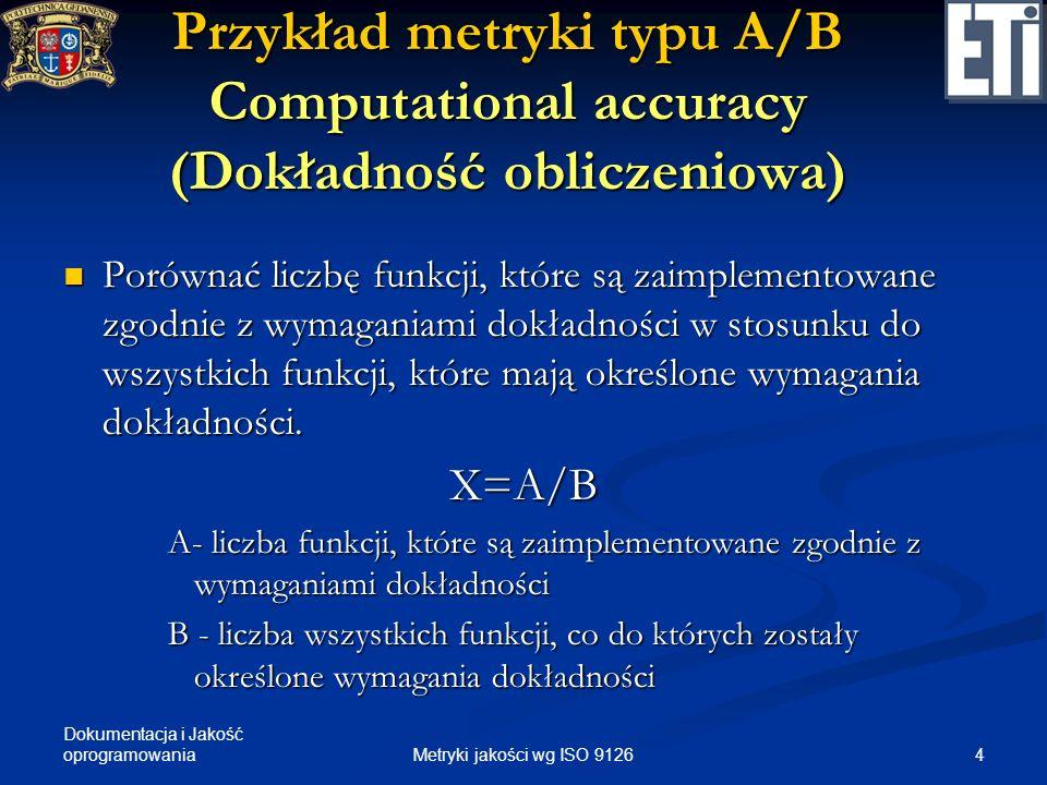 Przykład metryki typu A/B Computational accuracy (Dokładność obliczeniowa)