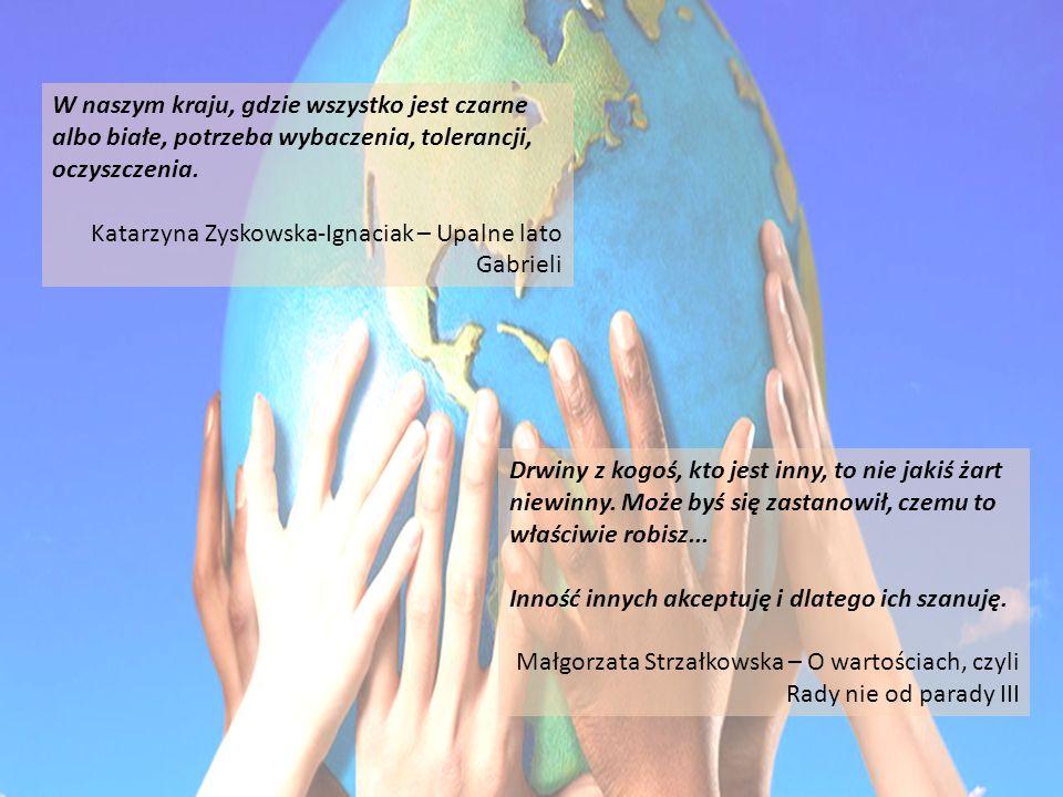 W naszym kraju, gdzie wszystko jest czarne albo białe, potrzeba wybaczenia, tolerancji, oczyszczenia.