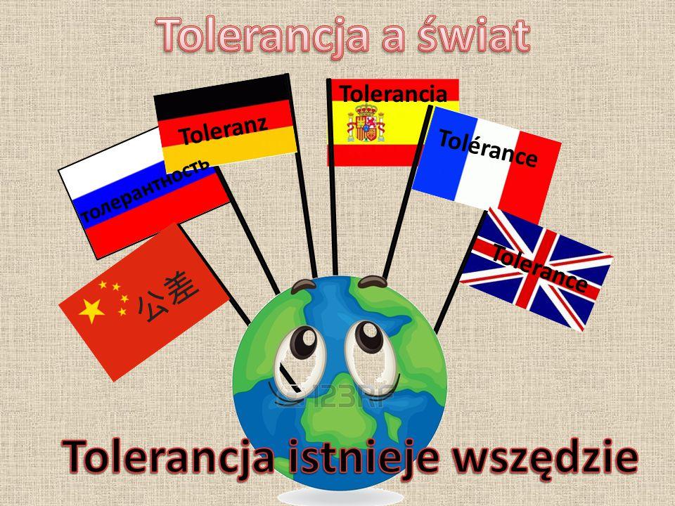 Tolerancja istnieje wszędzie