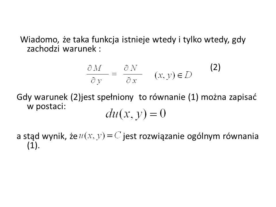 Gdy warunek (2)jest spełniony to równanie (1) można zapisać w postaci: