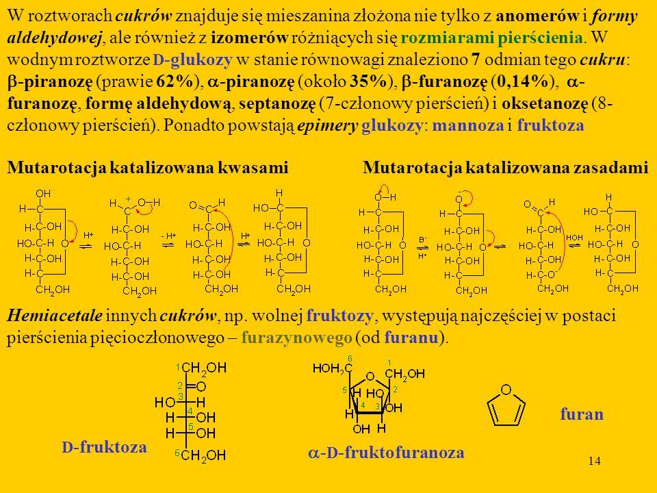 Mutarotacja katalizowana kwasami Mutarotacja katalizowana zasadami