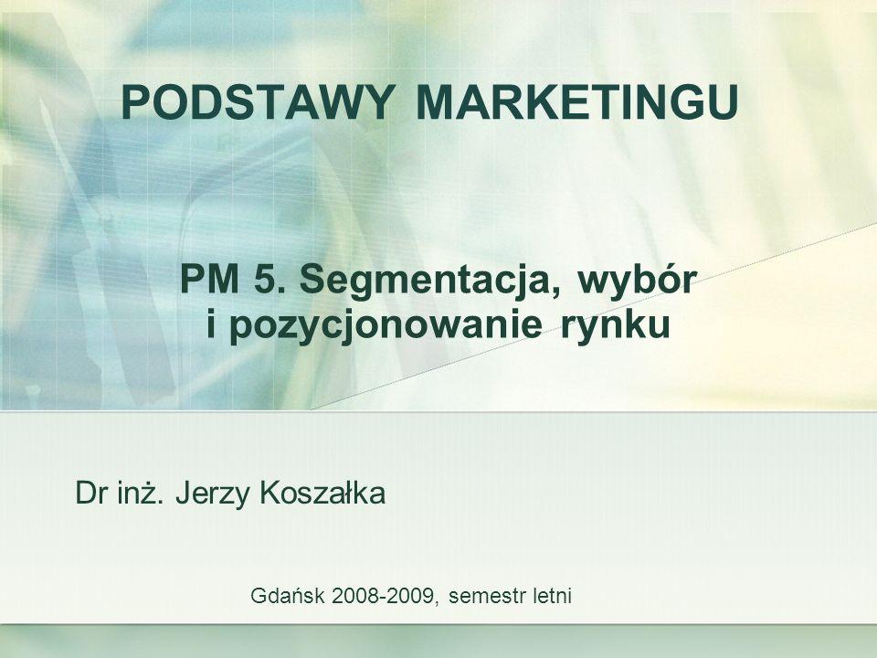 PM 5. Segmentacja, wybór i pozycjonowanie rynku