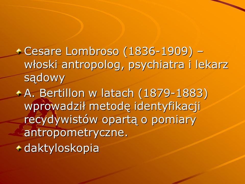 Cesare Lombroso (1836-1909) – włoski antropolog, psychiatra i lekarz sądowy