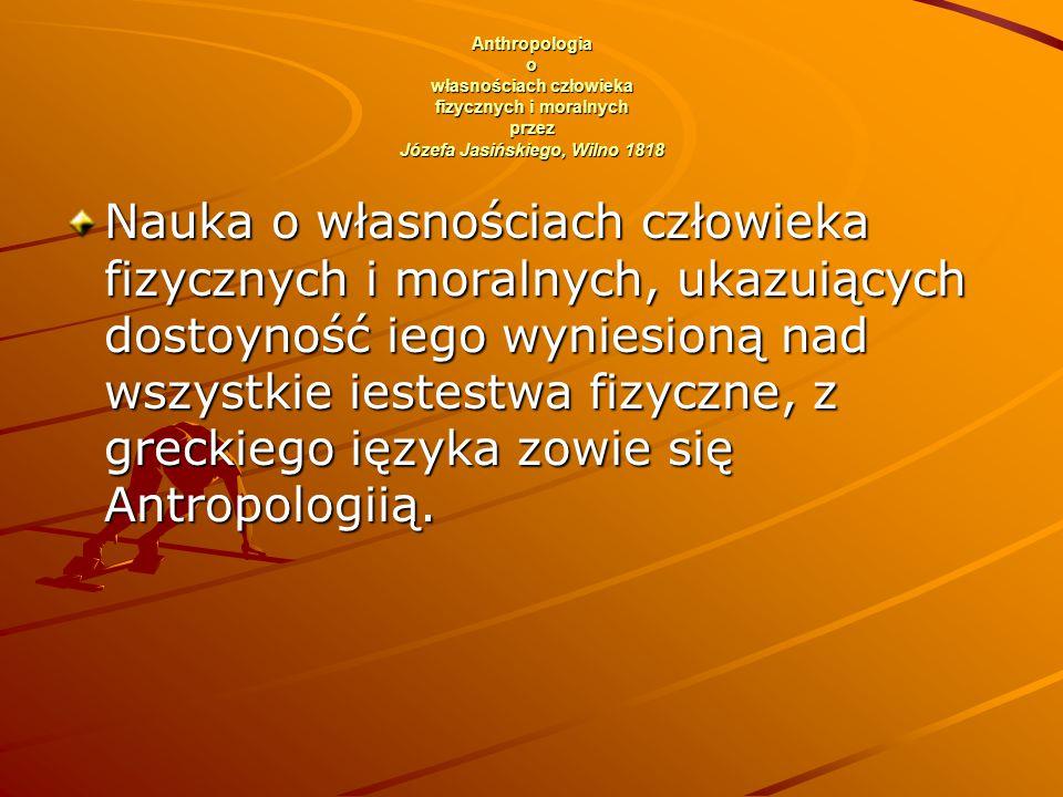 Anthropologia o własnościach człowieka fizycznych i moralnych przez Józefa Jasińskiego, Wilno 1818