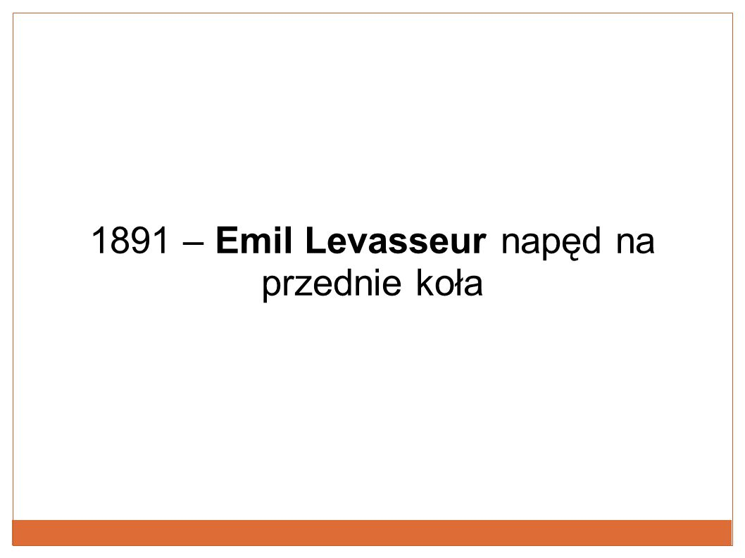 1891 – Emil Levasseur napęd na przednie koła