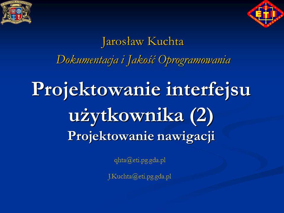 Projektowanie interfejsu użytkownika (2) Projektowanie nawigacji