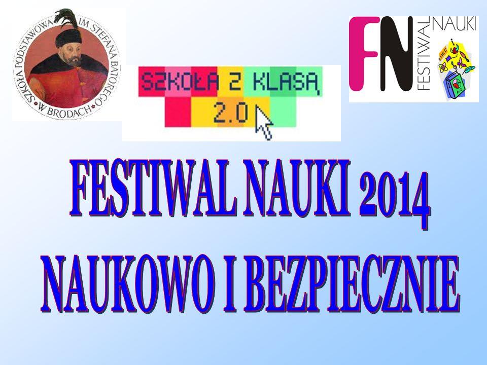 FESTIWAL NAUKI 2014 NAUKOWO I BEZPIECZNIE