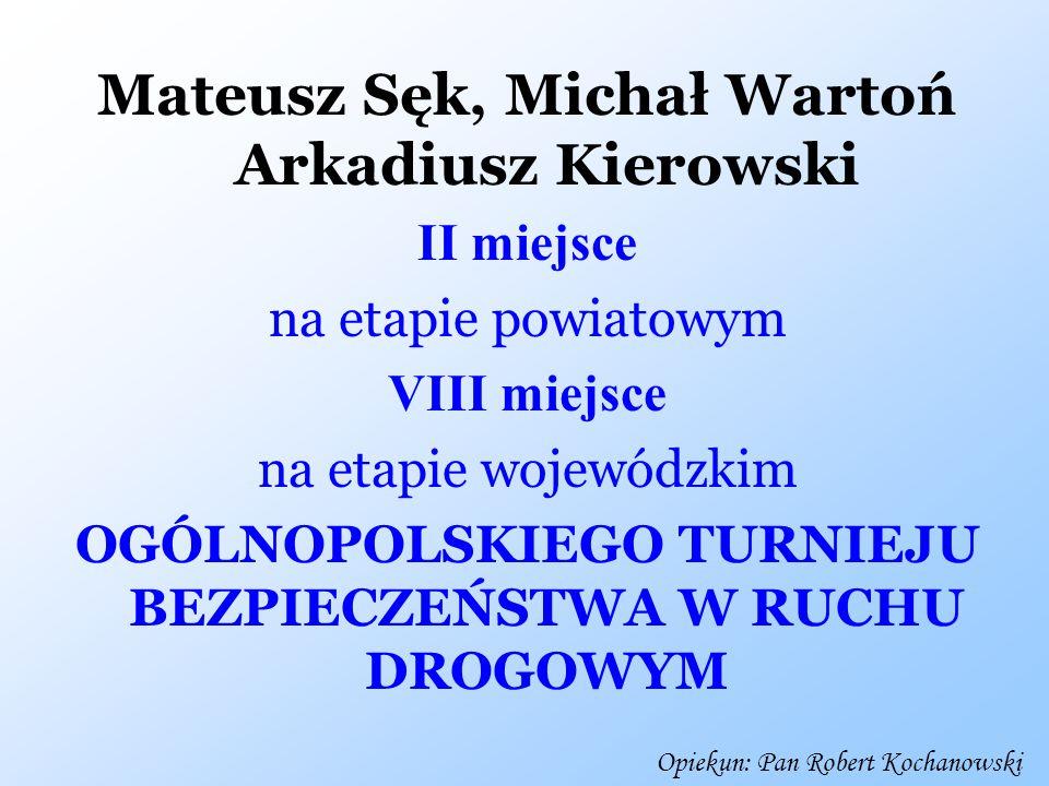 Mateusz Sęk, Michał Wartoń Arkadiusz Kierowski