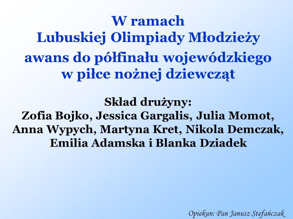 awans do półfinału wojewódzkiego w piłce nożnej dziewcząt