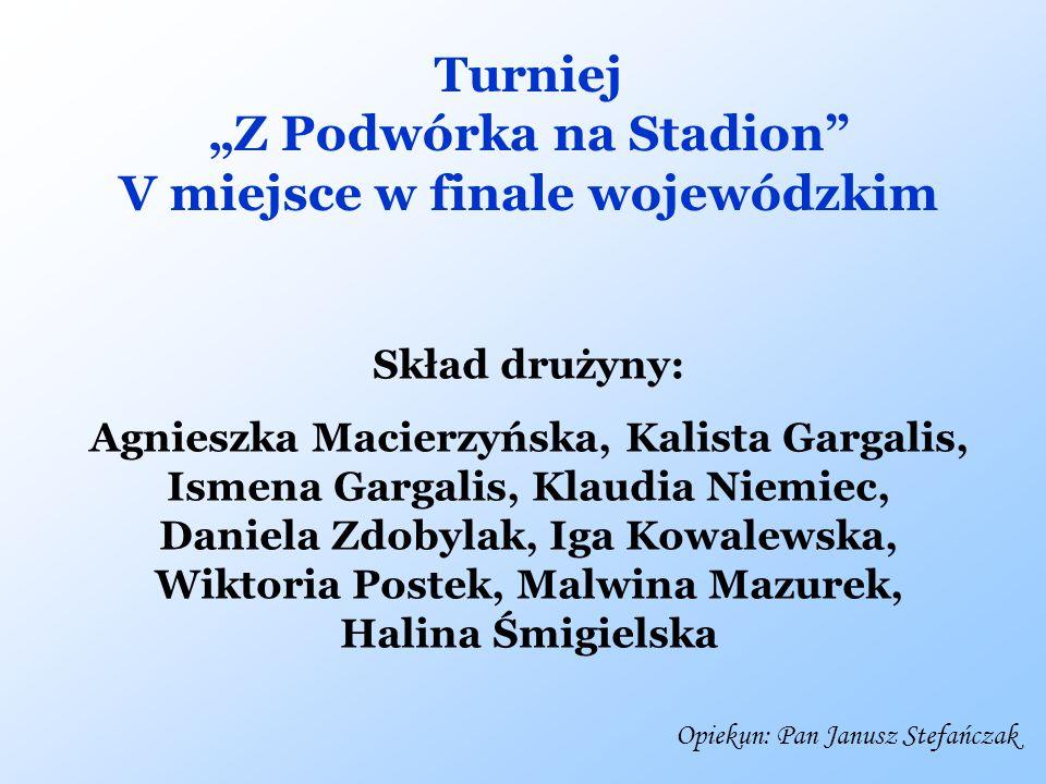 """""""Z Podwórka na Stadion V miejsce w finale wojewódzkim"""