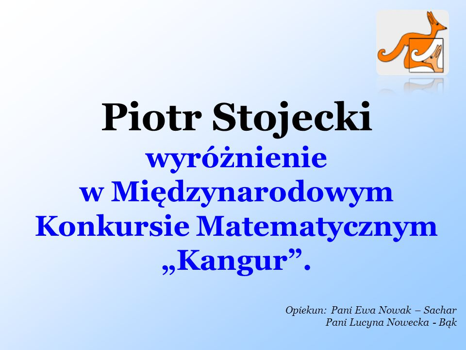"""w Międzynarodowym Konkursie Matematycznym """"Kangur ."""