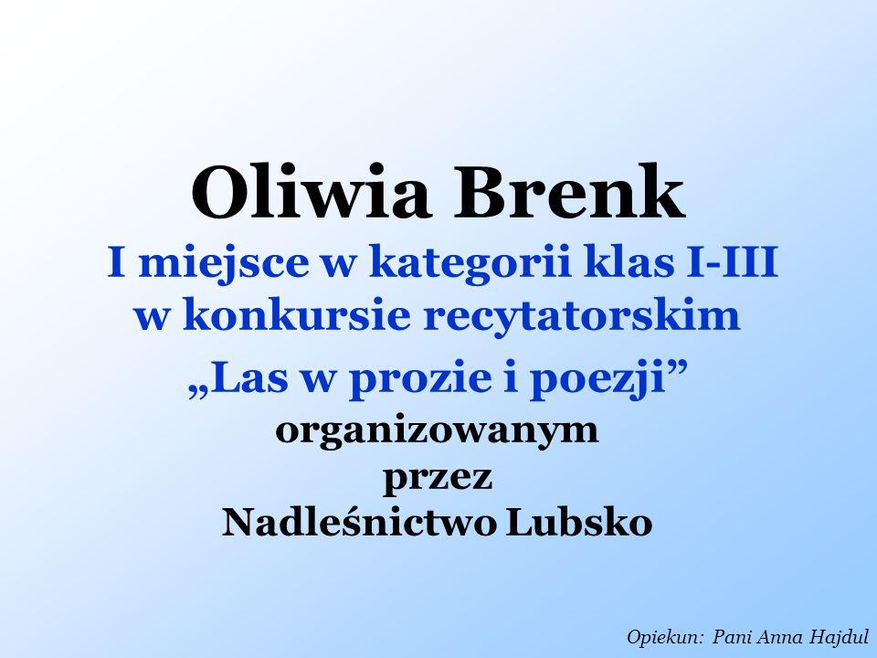 Oliwia Brenk I miejsce w kategorii klas I-III