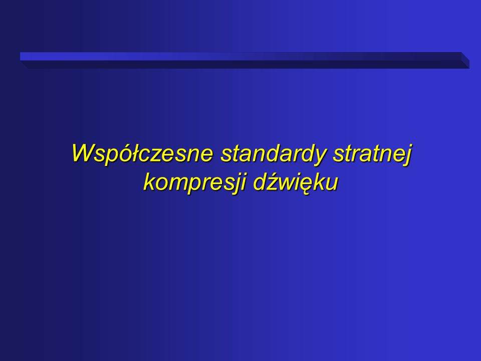 Współczesne standardy stratnej kompresji dźwięku