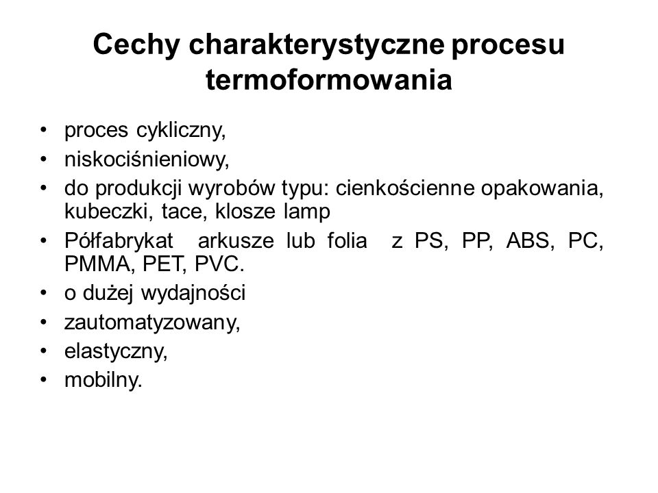 Cechy charakterystyczne procesu termoformowania