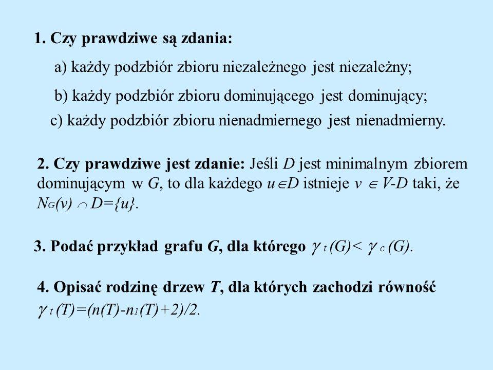 t (T)=(n(T)-n1(T)+2)/2. 1. Czy prawdziwe są zdania: